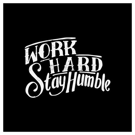 动机 : Work hard stay humble quote